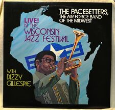 The Pacesetters Air Force Band Dizzy Gillespie Live Wisconsin Jazz LP NM Vinyl