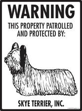 """Warning! Skye Terrier - Property Protected Aluminum Dog Sign - 9"""" x 12"""""""