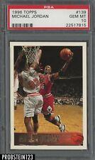 1996 Topps #139 Michael Jordan Chicago Bulls HOF PSA 10 GEM MINT