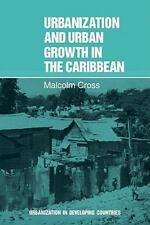 Urbanization and Urban Growth in the Caribbean : An Essay on Social Change in...