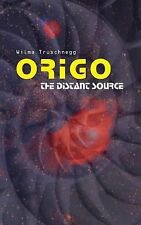 Origo : The Distant Source by Wilma Truschnegg (2002, Paperback)