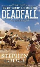 Deadfall, Charley Sunday's Texas Outfit Deadfall, by Stephen Lodge
