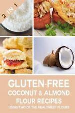 Gluten Free Coconut Flour & Almond Flour Recipes Using Two of The Healthiest Flo