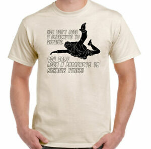 Skydiving T-Shirt You Don't Need A Parachute To Skydive Mens Funny Free Fall