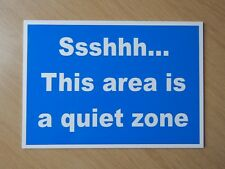 This area is a quiet zone.  For Hotels, B&B etc.  3mm plastic sign.  (BL-161)