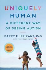 Uniquely Human : A Different Way of Seeing Autism by Thomas Fields-Meyer and...