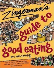 Zingerman's® Guide to Good Eating : How to Choose the Best Bread, Cheeses, Olive