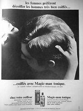 PUBLICITÉ 1968 SHAMPOOING MAGIC MAN LES FEMMES PRÉFÈRENT DÉCOIFFER LES HOMMES