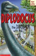 Diplodocus - The Dinosaur with the Looong Neck (Now You Know) By Helen Greathea