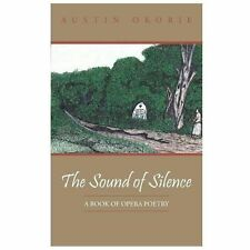 The Sound of Silence : A Book of Opera Poetry by Austin Okorie (2013, Paperback)