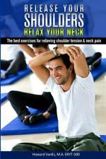 Release Your Shoulders, Relax Your Neck: The Best Exercises for Relieving Tight
