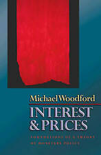 Interest and Prices: Foundations of a Theory of Monetary Policy by Michael Woodf