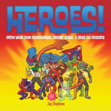 Heroes Draw Your Own Superheroes Gadget Geeks amp