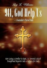 911, God Help Us - a Journalist's Tale of Faith : How Losing a Brother in...