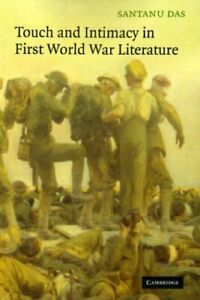 Touch and Intimacy in First World War Literature Santanu Das 1 Anglais 284 pages