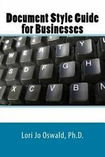 Document Style Guide for Businesses by Lori Jo, Lori Oswald (2014, Paperback)