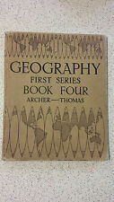 GEOGRAPHY FIRST SERIES BOOK FOUR  archer & thomas HB 1947 6th impression