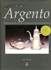 Joel Langford ARGENTO GUIDA PRATICA ALLA COLLEZIONE DI ARGENTERIA