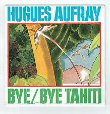 "Hugues AUFRAY Vinyle 45T 7"" BYE BYE MOREA TAHITI - MA SOEUR - RKM 761.652 RAR"