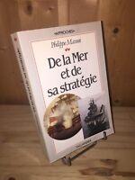 De la mer et de sa stratégie par Philippe Masson Collection Approches/Tallandier