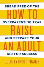 How to Raise an Adult: Break Free of the Overparen