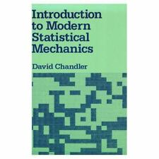 Introduction to Modern Statistical Mechanics by David G. Chandler (1987,...