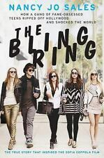 The Bling Ring : How a Gang of Fame-Obsessed Teens Ripped off Hollywood and Shoc