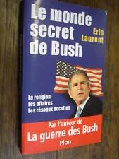 le monde secret de bush par éric laurent