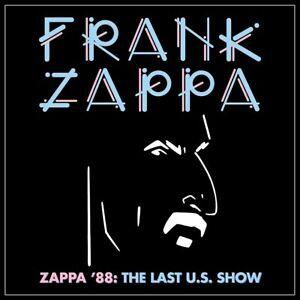 FRANK ZAPPA ZAPPA '88 THE LAST U.S. SHOW CD (Released June 18th 2021)