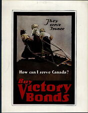 1919 Mini Poster WW1 Liberty Loans War Bonds They Serve france How Can I Canada