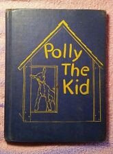 POLLY THE KID 1939, Eleventh Printing 1954 Children's Book illustrated - vintage
