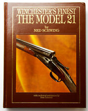 Winchester's Finest The Model 21 by Ned Schwing, First Edition, 1990, Hardcover