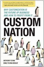 Custom Nation: Why Customization Is the Future of Business and How to Profit Fro