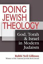 Doing Jewish Theology: God, Torah & Israel in Modern Judaism: By Neil Gillman