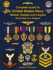Внешний вид - Guide Book to US Navy Medals Badges Insignia WWII to Present + Correct Wear