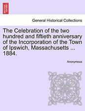 The Celebration of the two hundred and fiftieth anniversary of the Incorporat-,