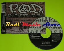 CD Singolo P.O.D Youth of the nation Germany  ATLANTIS AT0127CD mc dvd (S6)
