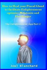 How to Heal your Pineal Gland to facilitate Enlightenment optimize Melatonin and