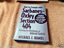 How to Comply with Sarbanes-Oxley Section 404: Assessing the Effectiveness of I