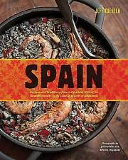 Spain: Recipes and Traditions from the Seaports of Galicia to the Plains of Cast