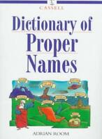 Cassell Dictionary of Proper Names (Language reference) By Adrian Room
