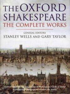 The Oxford Shakespeare: The complete works by William Shakespeare Stanley Wells