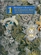 Brooker's Canadian Army Badges From 1920 to Unification Vol. 1 (Book)