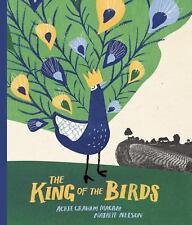 THE KING OF THE BIRDS - MACAM, ACREE GRAHAM/ NELSON, NATALIE (ILT) - NEW HARDCOV