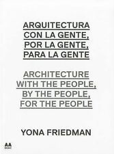 Architecture With The People, By The People, For The People: Yona Friedman: B...