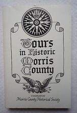 Tours in Historic Morris County by Morris County Historical Soc. Staff (1977,...
