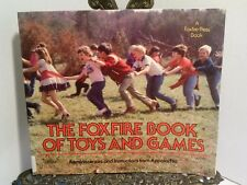 The FOXFIRE Book of Toys and Games Appalachian Reminiscences How to Play Make