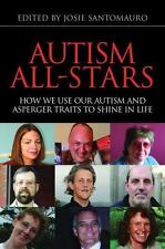 Autism All-Stars: How We Use Our Autism and Asperger Traits to Shine in Life, ,