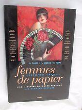 """""""Femmes de Papier Une Histoire du geste parfumée"""" / Editions Milan 1998"""