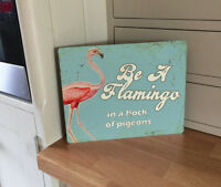 Be A Flamingo In A Flock Of Pigeons - VINTAGE ENAMEL METAL TIN SIGN WALL PLAQUE